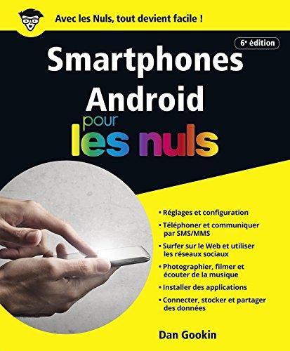 Smartphones Android pour les Nuls, grand format, 6e édition par Dan GOOKIN
