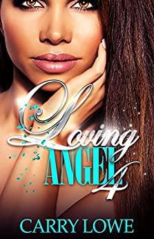 Loving Angel 4: The Finale by [Lowe, Carry]