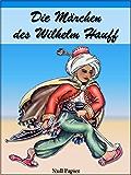 Die Märchen des Wilhelm Hauff - Illustrierte Ausgabe: Mit 10 farbigen Bildtafeln und 21 Original-Graphiken (Märchen bei Null Papier)