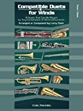 Compatible Duets for Winds, Flute or Oboe by Arranged or Composed by Larry Clark (2010-08-02)