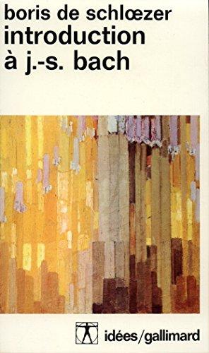 Introduction à J.-S. Bach. Essai d'esthétique musicale