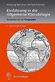 Einführung in die Allgemeine Klimatologie (Studienbücher der Geographie) - Wolfgang Weischet
