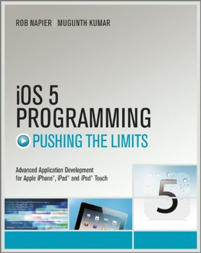 IOS 5 Programming Pushing the Limits: Developing Extraordinary Mobile Apps for Apple IPhone, IPad, and IPod Touch by Rob Napier (27-Jan-2012) Paperback 27 Ipod