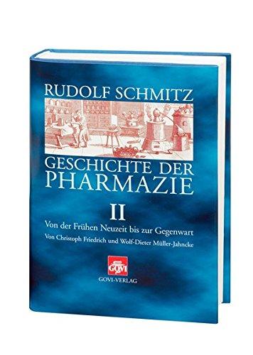Geschichte der Pharmazie / Geschichte der Pharmazie II: Von der Frühen Neuzeit bis zur Gegenwart (Govi)