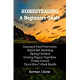 Modern Homesteading - Self Sufficiency. 5 Books Bundle Beginners Guide: Canning & Food Preservation; Raised Bed Gardening; Raising Chickens; Growing Organic ... Quick Bites Book 6) (English Edition)