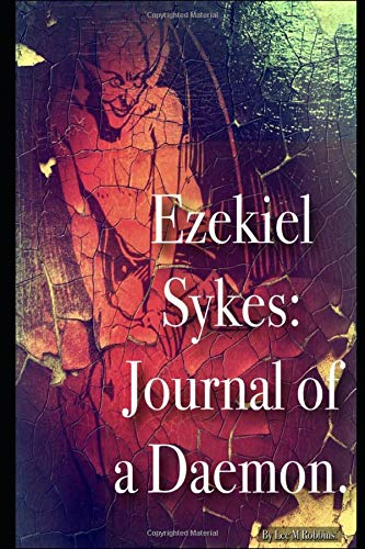 Ezekiel Sykes: Journal of a Daemon. (Daemon Tales., Band 1)
