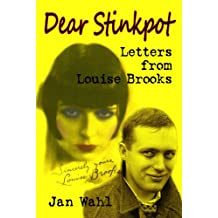 Dear Stinkpot: Letters From Louise Brooks (English Edition)