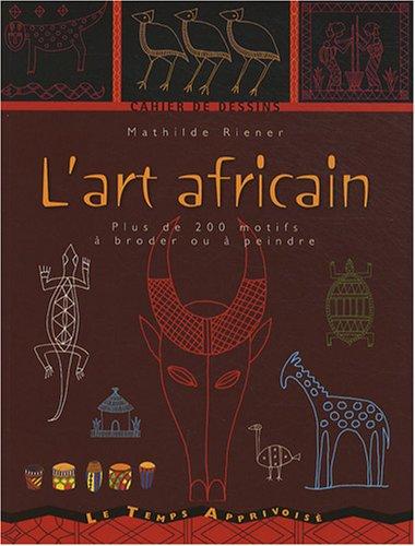 CAHIER DE DESSINS ART AFRICAIN