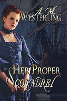 Her Proper Scoundrel (English Edition) von [Westerling, A.M. ]