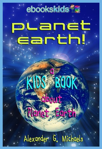 Planet Earth! A Kids Book About Planet Earth - Fun Facts & Pictures About Our Oceans, Mountains, Rivers, Deserts, Endangered Species & More (eBooks Kids Space 2) (English Edition)