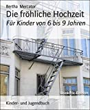 Die fröhliche Hochzeit: Für Kinder von 6 bis 9 Jahren (German Edition)