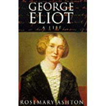 George Eliot: A Life