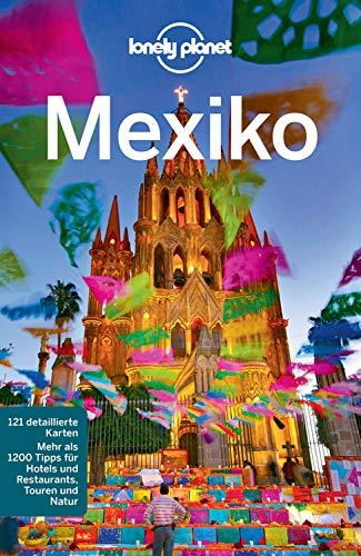 Lonely Planet Reiseführer Mexiko: mit Downloads aller Karten (Lonely Planet Reiseführer E-Book) (Karten California)