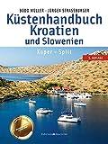 Küstenhandbuch Kroatien und Slowenien: Koper - Split - Bodo Müller