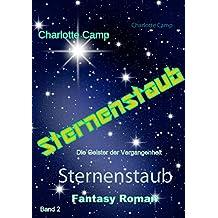 Sternenstaub: Die Geister der Vergangenheit (Tor zur Ewigeit 2)