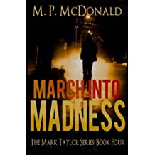 March Into Madness: Book Four of the Mark Taylor Series (Volume 5) by M. P. McDonald (2014-04-17)