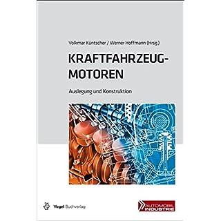 Kraftfahrzeugmotoren: Auslegung und Konstruktion