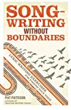 Songwriting without Boundaries Lyric Writing Exercises for Finding Your Voice by Pattison, Pat ( Author ) ON Jan-27-2012