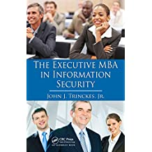 The Executive MBA in Information Security (English Edition)