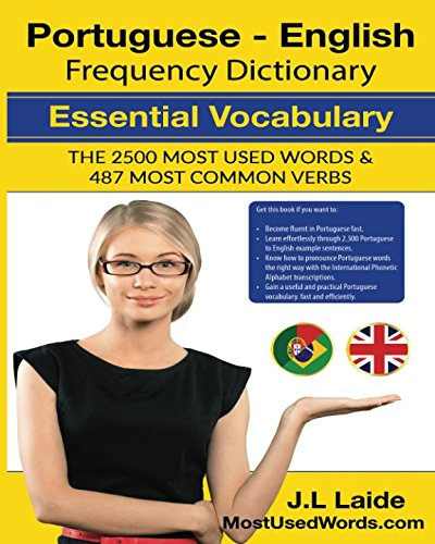 Portuguese English Frequency Dictionary - Essential Vocabulary: 2500 Most Used Words & 487 Most Common Verbs: Volume 1 por J.L. Laide