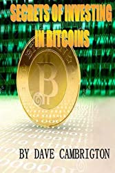 Secrets Of Investing In Bitcoins: English Version 1 (English Edition)