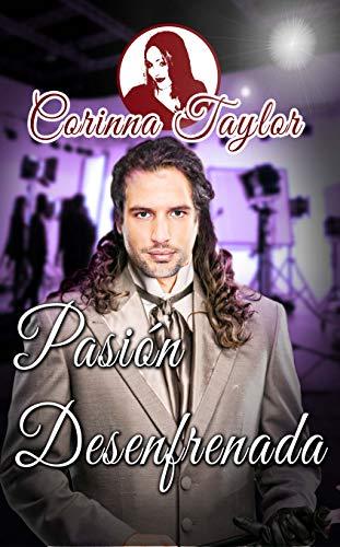 Pasión Desenfrenada por Corinna Taylor