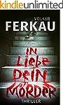 In Liebe, dein Mörder: Thriller (Buch...