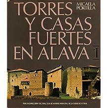 Torres y casas fuertes en Alava. Vol. 1 y 2