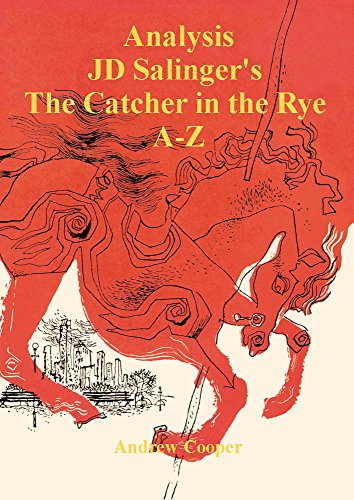 Analysis JD Salinger's The Catcher in the Rye  A - Z (English Edition)