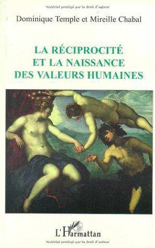 La Réciprocité et la naissance des valeurs humaines par Dominique Temple