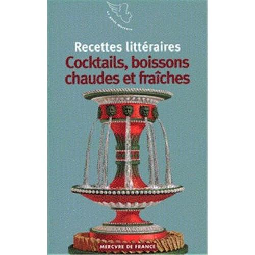Recettes littéraires, VI:Cocktails, boissons chaudes et fraîches