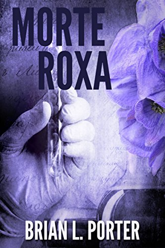 Morte Roxa (Portuguese Edition) por Brian L. Porter
