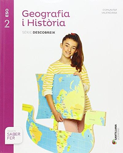 GEOGRAFIA I HISTORIA SERIE DESCOBREIX 2 ESO SABER FER (Comunitat Valenciana)