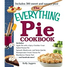 The Everything Pie Cookbook (Everything (Cooking)) by Kelly Jaggers (2011-09-18)