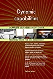 Dynamic capabilities All-Inclusive Self-Assessment - More than 680 Success Criteria, Instant Visual Insights, Comprehensive Spreadsheet Dashboard, Auto-Prioritized for Quick Results