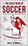 The Great Book of Soccer: Interesting Facts and Sports Stories (Sports Trivia 5)