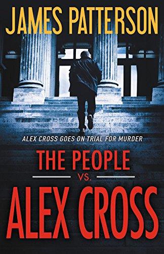 The People vs. Alex Cross (Alex Cross Novels)