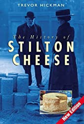 The History of Stilton Cheese by Trevor Hickman (2005-10-27)
