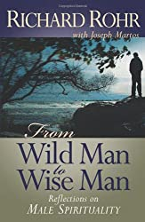 From Wild Man to Wise Man: Reflections on Male Spirituality