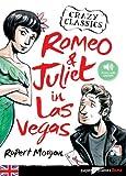 Roméo & Juliet in Las Vegas | Morgan, Rupert (1965-....). Auteur