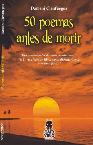 50 Poemas antes de morir: Una sonrisa antes de morir estaría bien por Damani Cienfuegos