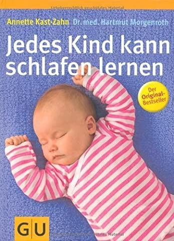 Jedes Kind kann schlafen lernen (GU Einzeltitel Partnerschaft & Familie) von Kast-Zahn. Annette (2007) Gebundene Ausgabe