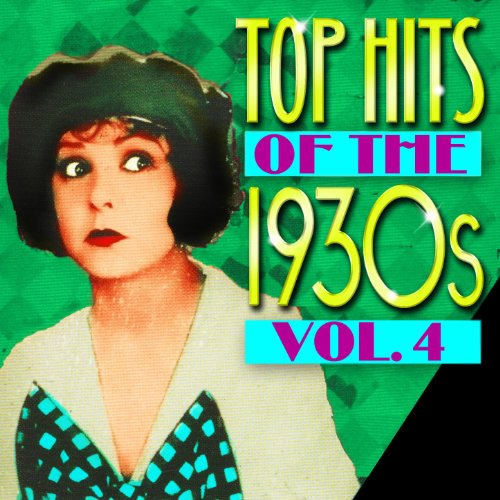 Top Hits Of The 1930s Vol. 4