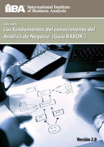 Guia Sobre Los Fundamentos del Conocimiento del Analisis de Negocio (Guia Babok (R) ) por Iiba