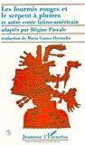 Telecharger Livres Les Fourmis Rouges et le Serpent a plumes et autres contes latino americains bilingue francais espagnol (PDF,EPUB,MOBI) gratuits en Francaise