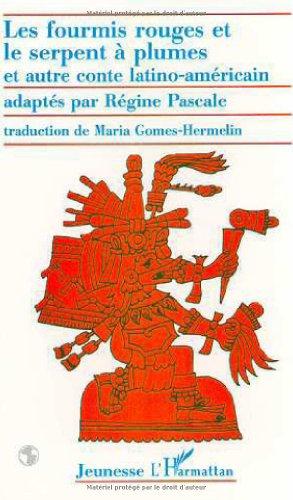 les-fourmis-rouges-et-le-serpent-a-plumes-et-autres-contes-latino-americains-bilingue-francais-espag