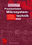 Praxiswissen Mikrosystemtechnik