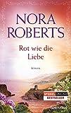Rot wie die Liebe: Roman (Die Ring-Trilogie 3)