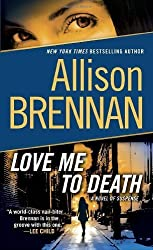 Love Me to Death: A Novel of Suspense (Lucy Kincaid) by Brennan, Allison (2010) Mass Market Paperback