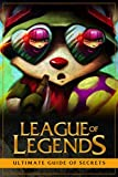League of Legends: Ultimate Guide of Secrets